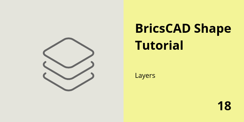 layers in BricsCAD Shape