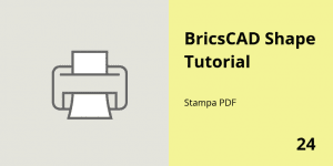 Stampa in PDF in BricsCAD Shape